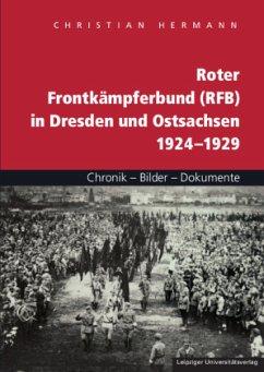 Roter Frontkämpferbund (RFB) in Dresden und Ostsachsen 1924-1929 - Hermann, Christian