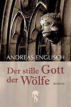Der stille Gott der Wölfe (eBook, ePUB) - Englisch, Andreas