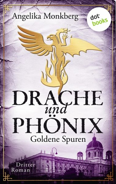 Goldene Spuren / Drache und Phoenix Bd.3 (eBook, ePUB) - Monkberg, Angelika