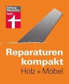 Reparaturen kompakt - Holz + Möbel (eBook, ePUB)