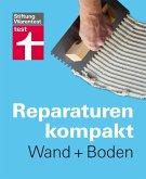 Reparaturen Kompakt - Wand + Boden (eBook, ePUB)