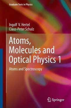 Atoms, Molecules and Optical Physics 1 - Hertel, Ingolf Volker; Schulz, Claus-Peter