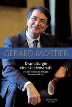 Dramaturgie einer Leidenschaft - Mortier, Gerard