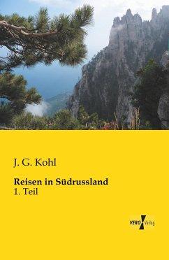 Reisen in Südrussland - Kohl, J. G.