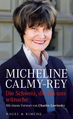 Die Schweiz, die ich uns wünsche (eBook, ePUB) - Micheline Calmy-Rey