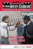 Alte Bosse singen nicht / Jerry Cotton Bd.2957 (eBook, ePUB)
