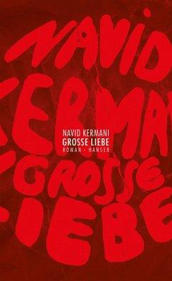 Große Liebe (eBook, ePUB) - Kermani, Navid
