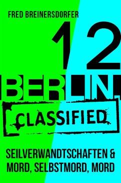 BERLIN.classified - Seilverwandtschaften / Mord, Selbstmord, Mord (eBook, ePUB) - Breinersdorfer, Fred