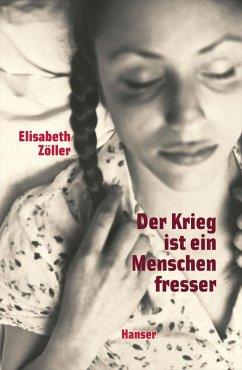 Der Krieg ist ein Menschenfresser (eBook, ePUB) - Zöller, Elisabeth
