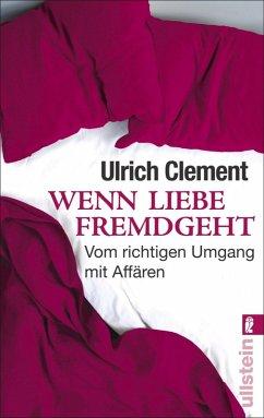 Wenn Liebe fremdgeht (eBook, ePUB) - Clement, Ulrich