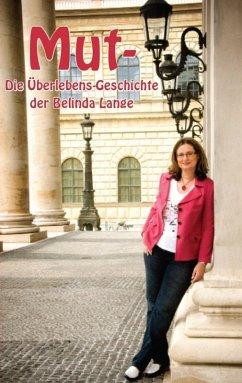 Mut- Die Überlebensgeschichte der Belinda Lange (eBook, ePUB) - Lange, Belinda