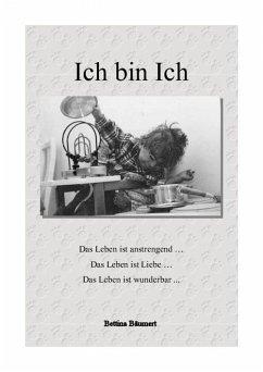 Ich bin Ich (eBook, ePUB) - Bäumert, Bettina