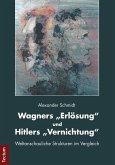 "Wagners ""Erlösung"" und Hitlers ""Vernichtung"" (eBook, PDF)"