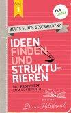 Ideen finden und strukturieren / HEUTE SCHON GESCHRIEBEN? Bd.1 (eBook, ePUB)