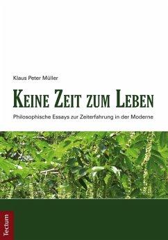 Keine Zeit zum Leben (eBook, PDF) - Müller, Klaus Peter