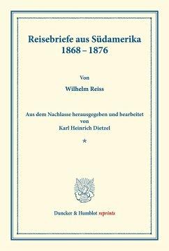 Reisebriefe aus Südamerika 1868-1876. - Reiss, Wilhelm