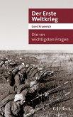 Die 101 wichtigsten Fragen - Der Erste Weltkrieg (eBook, ePUB)