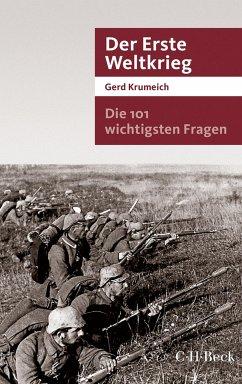 Die 101 wichtigsten Fragen - Der Erste Weltkrieg (eBook, ePUB) - Krumeich, Gerd
