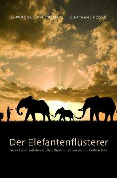 Der Elefantenflüsterer - Anthony, Lawrence; Spence, Graham