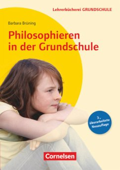Philosophieren in der Grundschule - Brüning, Barbara