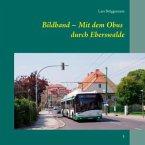 Bildband - Mit dem Obus durch Eberswalde
