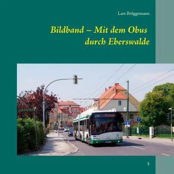 Bildband - Mit dem Obus durch Eberswalde - Brüggemann, Lars