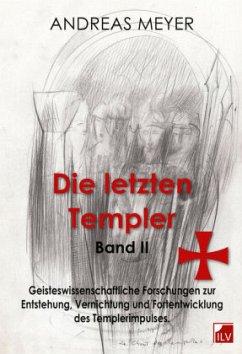 Die letzten Templer - Meyer, Andreas