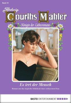 Es irrt der Mensch / Hedwig Courths-Mahler Bd.19 (eBook, ePUB) - Courths-Mahler, Hedwig