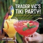 Trader Vic's Tiki Party! (eBook, ePUB)