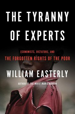 The Tyranny of Experts (eBook, ePUB) - Easterly, William