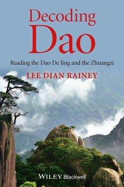 Decoding Dao (eBook, ePUB) - Rainey, Lee Dian