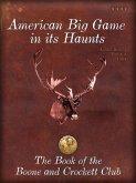 American Big Game in its Haunts (eBook, ePUB)