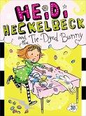 Heidi Heckelbeck 10and the Tie-Dyed Bunny (eBook, ePUB)