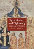 Byzantine Art and Diplomacy in an Age of Decline (eBook, PDF)