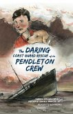 Daring Coast Guard Rescue of the Pendleton Crew (eBook, ePUB)