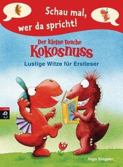 Lustige Witze für Erstleser / Schau mal, wer da spricht. Der kleine Drache Kokosnuss Bd.1 (eBook, ePUB) - Siegner, Ingo