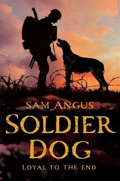 Soldier Dog (eBook, ePUB) - Angus, Sam