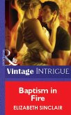 Baptism In Fire (Mills & Boon Vintage Intrigue) (eBook, ePUB)