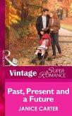 Past, Present And A Future (Mills & Boon Vintage Superromance) (eBook, ePUB)