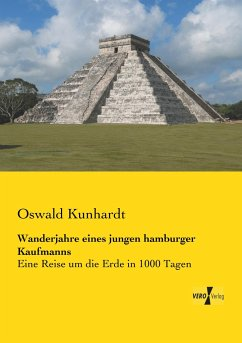 Wanderjahre eines jungen hamburger Kaufmanns - Kunhardt, Oswald