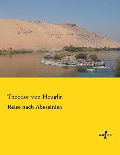 Reise nach Abessinien - Heuglin, Theodor von