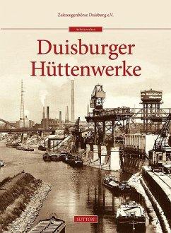Duisburger Hüttenwerke - Zeitzeugenbörse Duisburg e.V.