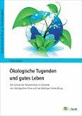 Ökologische Tugenden und gutes Leben (eBook, PDF)