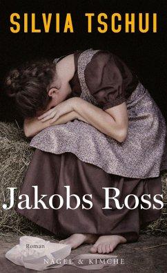 Jakobs Ross (eBook, ePUB) - Tschui, Silvia