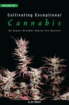 Cultivating Exceptional Cannabis (eBook, ePUB) - Short, Dj