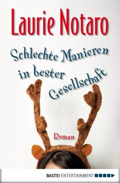 Schlechte Manieren in bester Gesellschaft (eBook, ePUB) - Notaro, Laurie