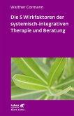 Die 5 Wirkfaktoren der systemisch-integrativen Therapie und Beratung (eBook, PDF)