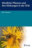 Westliche Pflanzen und ihre Wirkungen in der TCM (eBook, PDF)