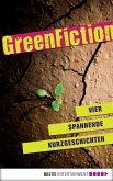 Green Fiction: Vier spannende Kurzgeschichten (eBook, ePUB)