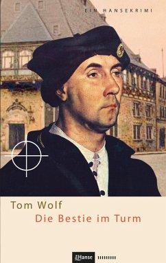 Die Bestie im Turm (eBook, ePUB) - Wolf, Tom